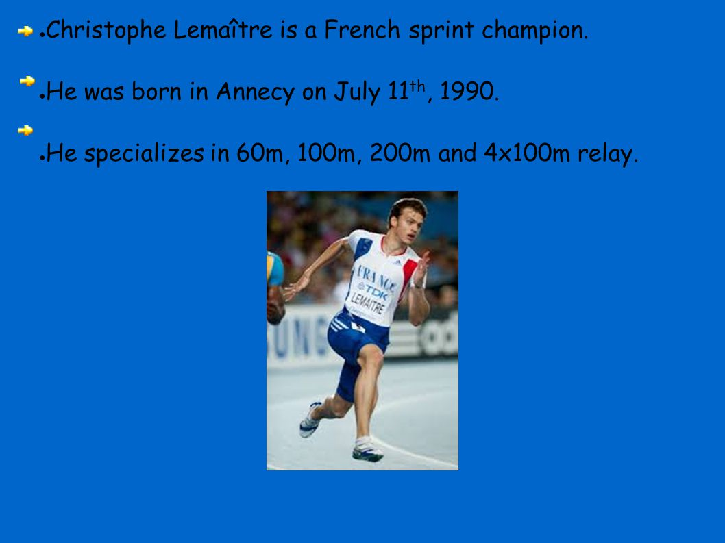 Christophe Lemaître is a French sprint champion.