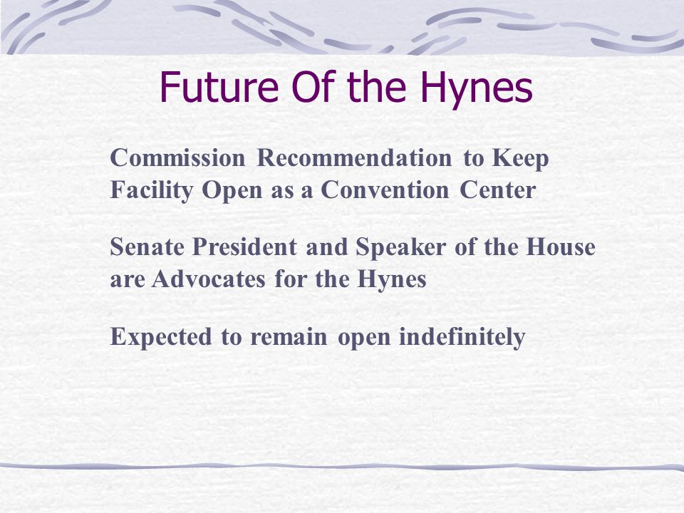 Future Of the Hynes Commission Recommendation to Keep Facility Open as a Convention Center.