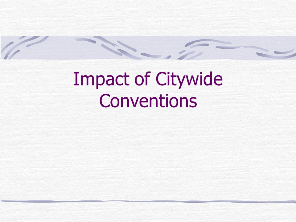 Impact of Citywide Conventions