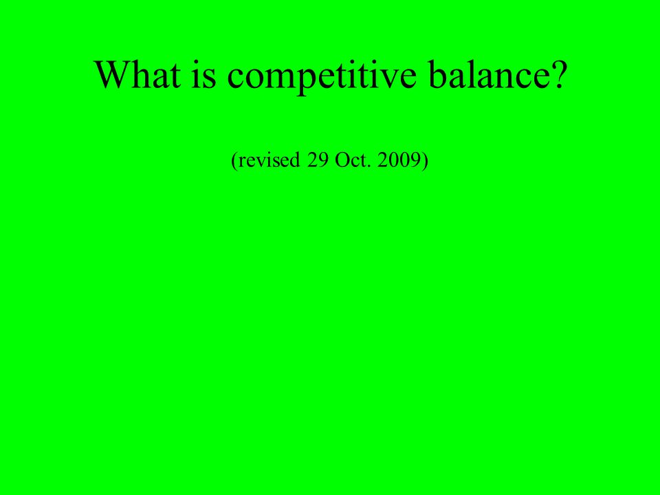 What is competitive balance (revised 29 Oct. 2009)