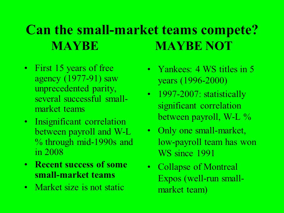 Can the small-market teams compete MAYBE MAYBE NOT