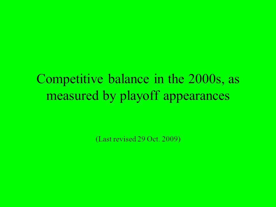 Competitive balance in the 2000s, as measured by playoff appearances