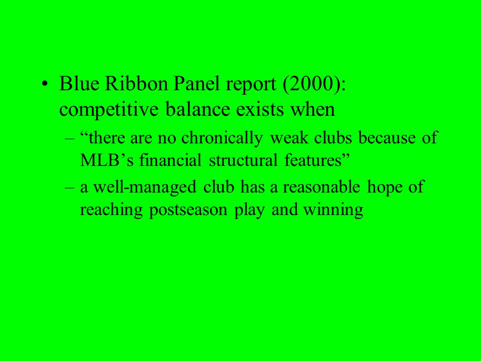 Blue Ribbon Panel report (2000): competitive balance exists when
