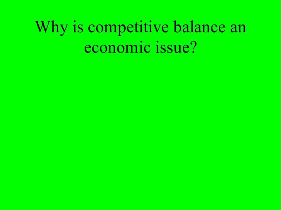Why is competitive balance an economic issue