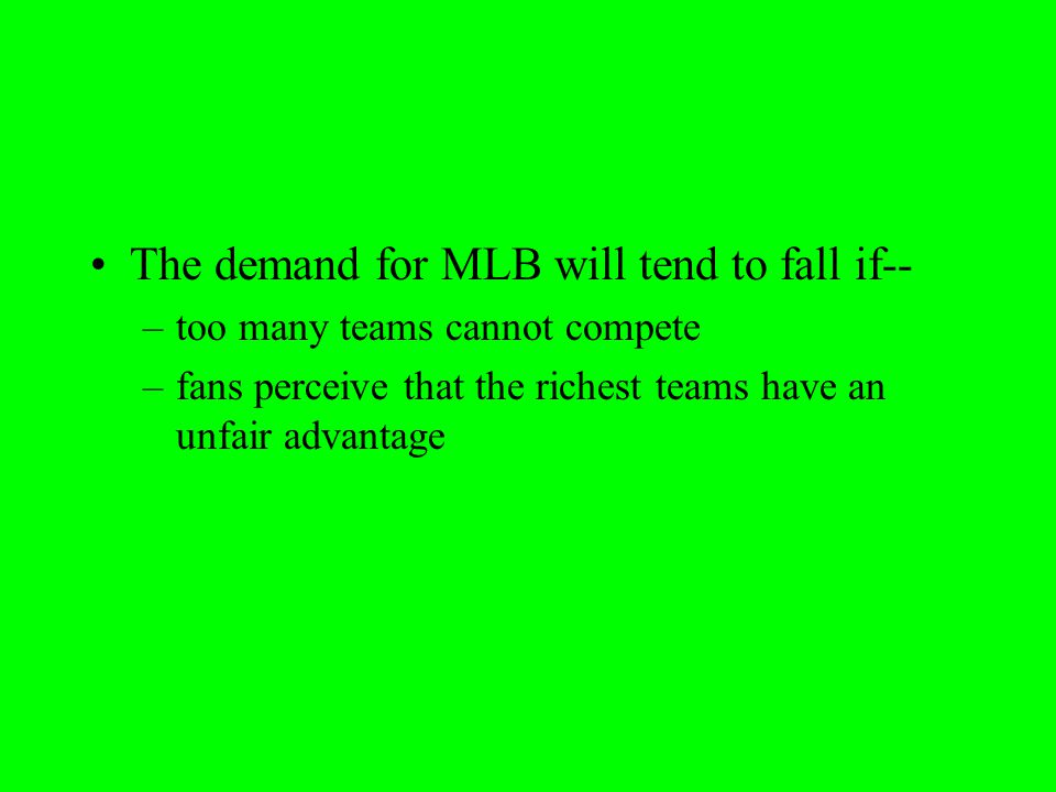 The demand for MLB will tend to fall if--