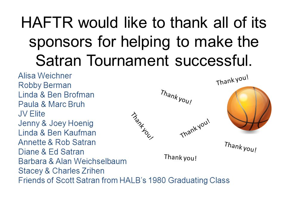 HAFTR would like to thank all of its sponsors for helping to make the Satran Tournament successful.