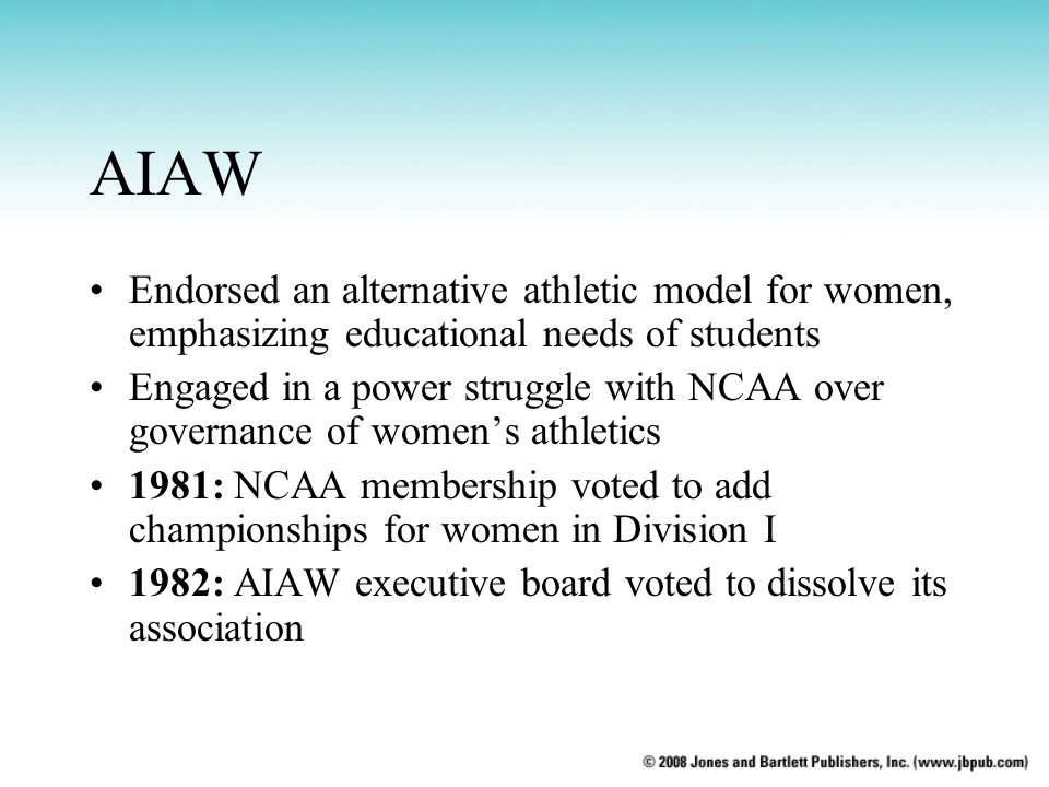 AIAW Endorsed an alternative athletic model for women, emphasizing educational needs of students.