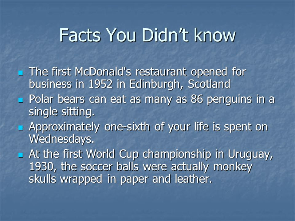 Facts You Didn't know The first McDonald s restaurant opened for business in 1952 in Edinburgh, Scotland.
