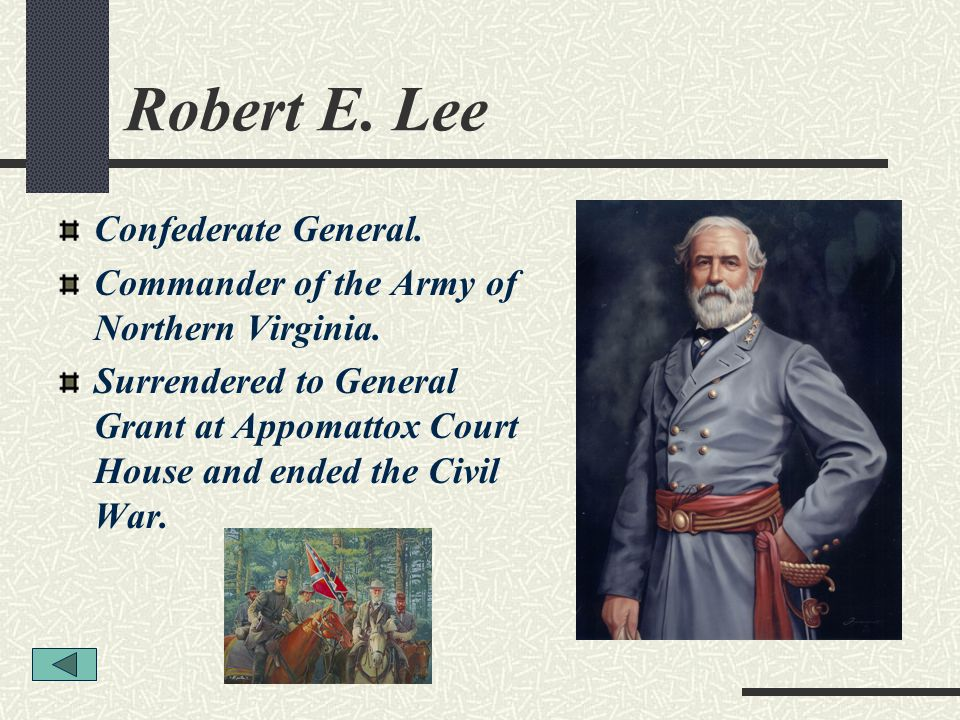 Robert E. Lee Confederate General.