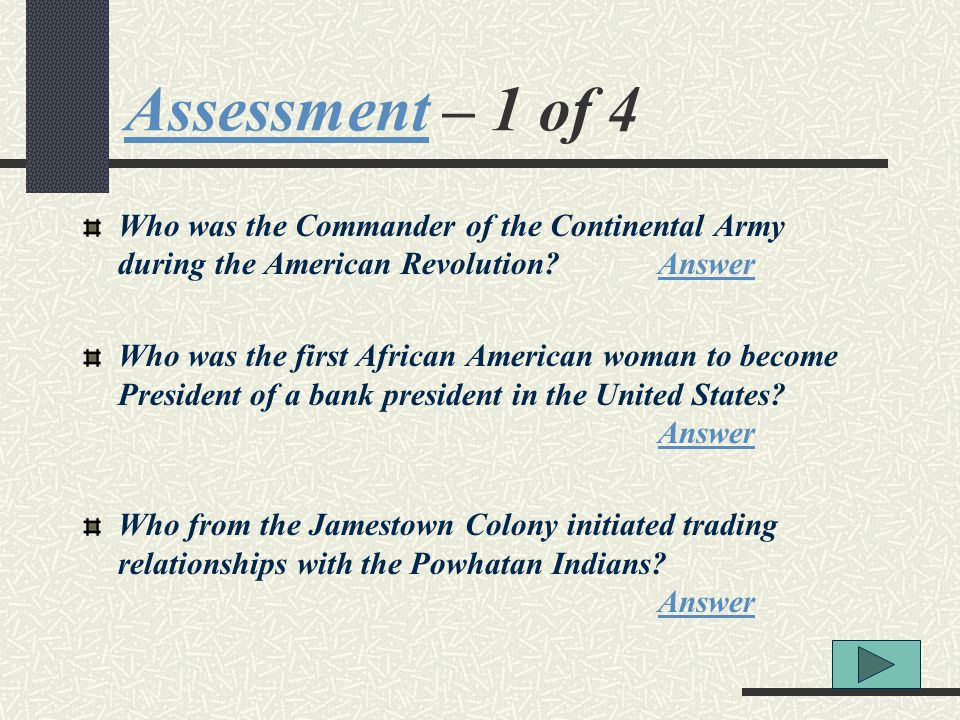 Assessment – 1 of 4 Who was the Commander of the Continental Army during the American Revolution Answer.