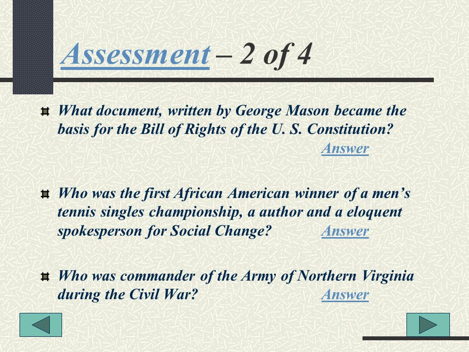 Assessment – 2 of 4 What document, written by George Mason became the basis for the Bill of Rights of the U. S. Constitution Answer.