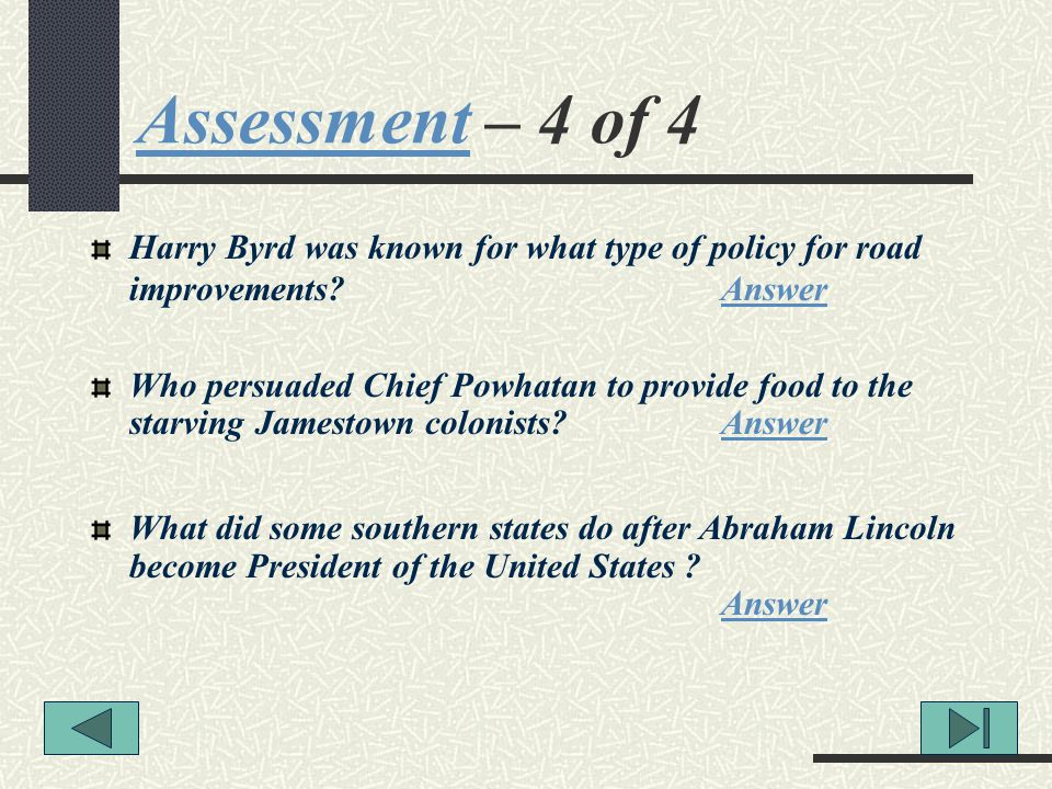 Assessment – 4 of 4 Harry Byrd was known for what type of policy for road improvements Answer.