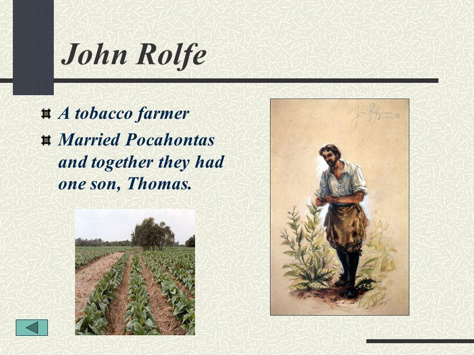 John Rolfe A tobacco farmer