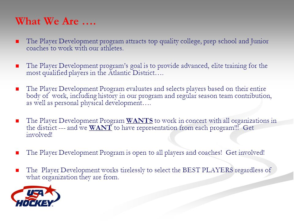 What We Are …. The Player Development program attracts top quality college, prep school and Junior coaches to work with our athletes.