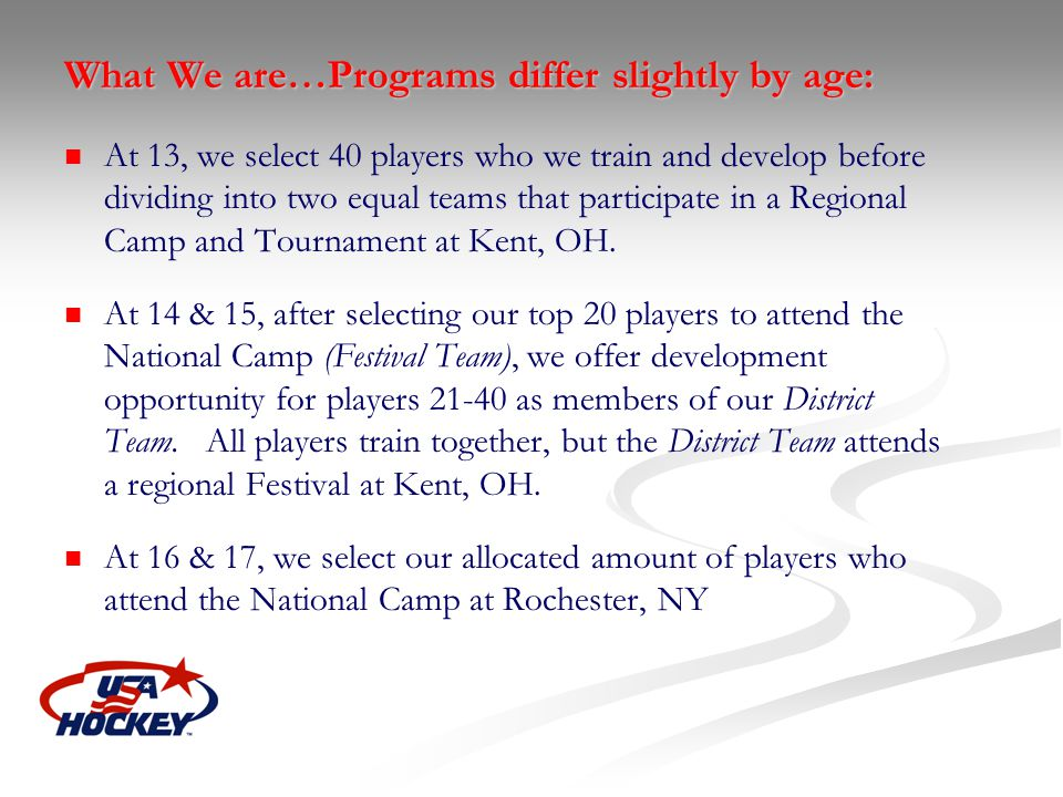 What We are…Programs differ slightly by age: