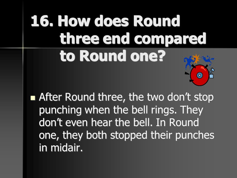 16. How does Round three end compared to Round one