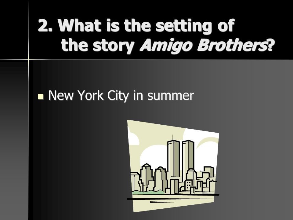 2. What is the setting of the story Amigo Brothers