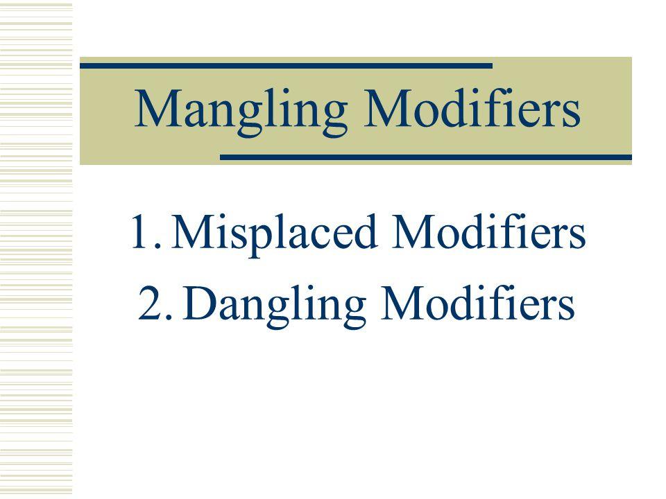 Misplaced Modifiers Dangling Modifiers