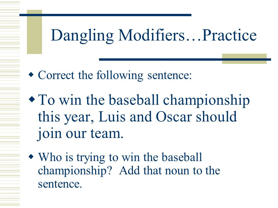 Dangling Modifiers…Practice