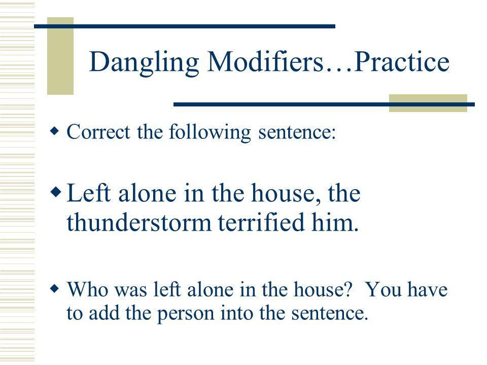 Dangling Modifiers…Practice