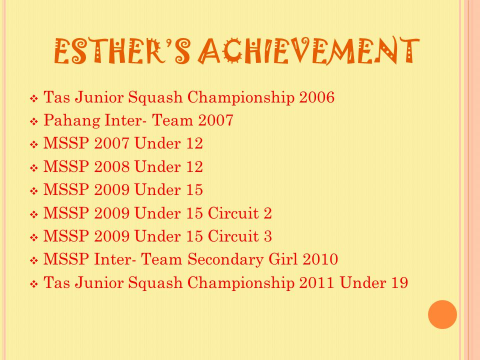 ESTHER'S ACHIEVEMENT Tas Junior Squash Championship 2006