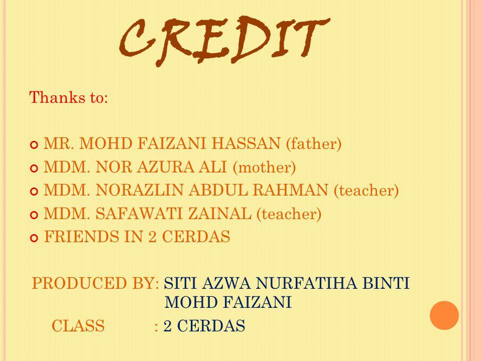 PRODUCED BY: SITI AZWA NURFATIHA BINTI MOHD FAIZANI