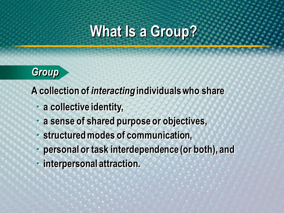 What Is a Group Group. A collection of interacting individuals who share.  a collective identity,
