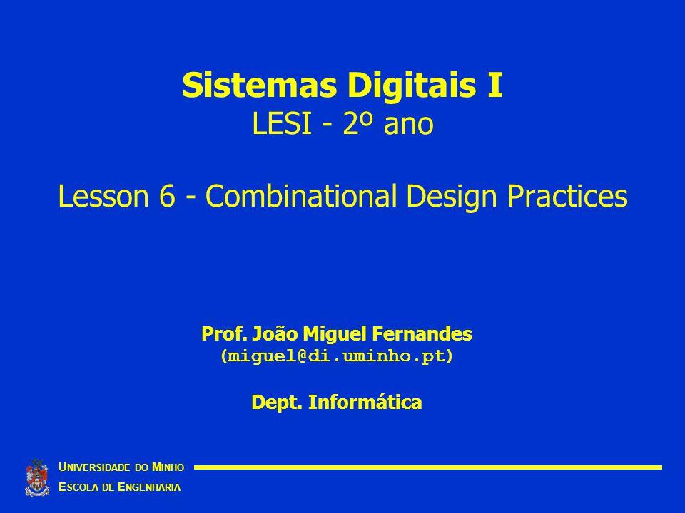 Prof. João Miguel Fernandes (miguel@di.uminho.pt) Dept. Informática