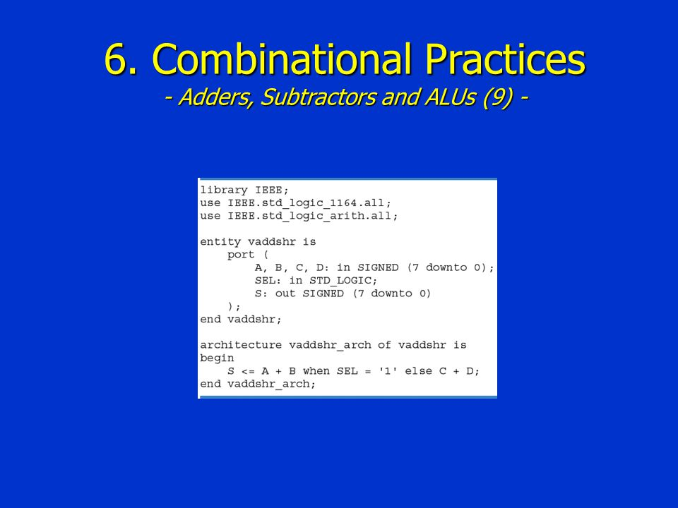 6. Combinational Practices - Adders, Subtractors and ALUs (9) -