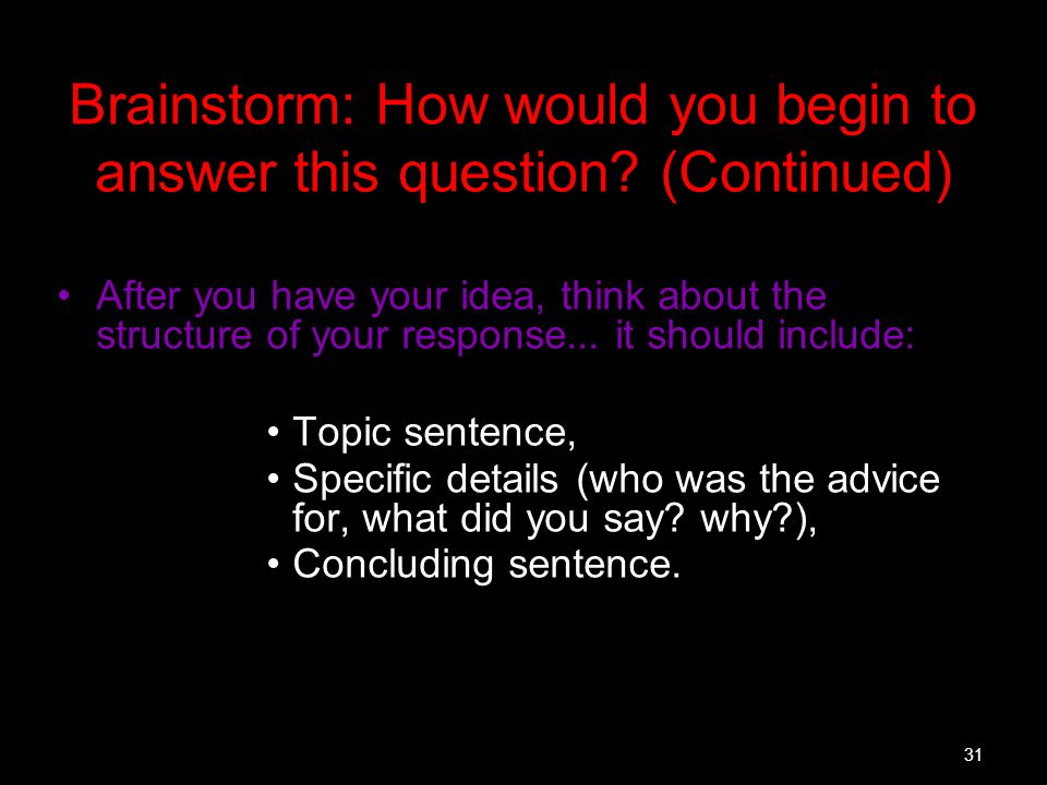 Brainstorm: How would you begin to answer this question (Continued)