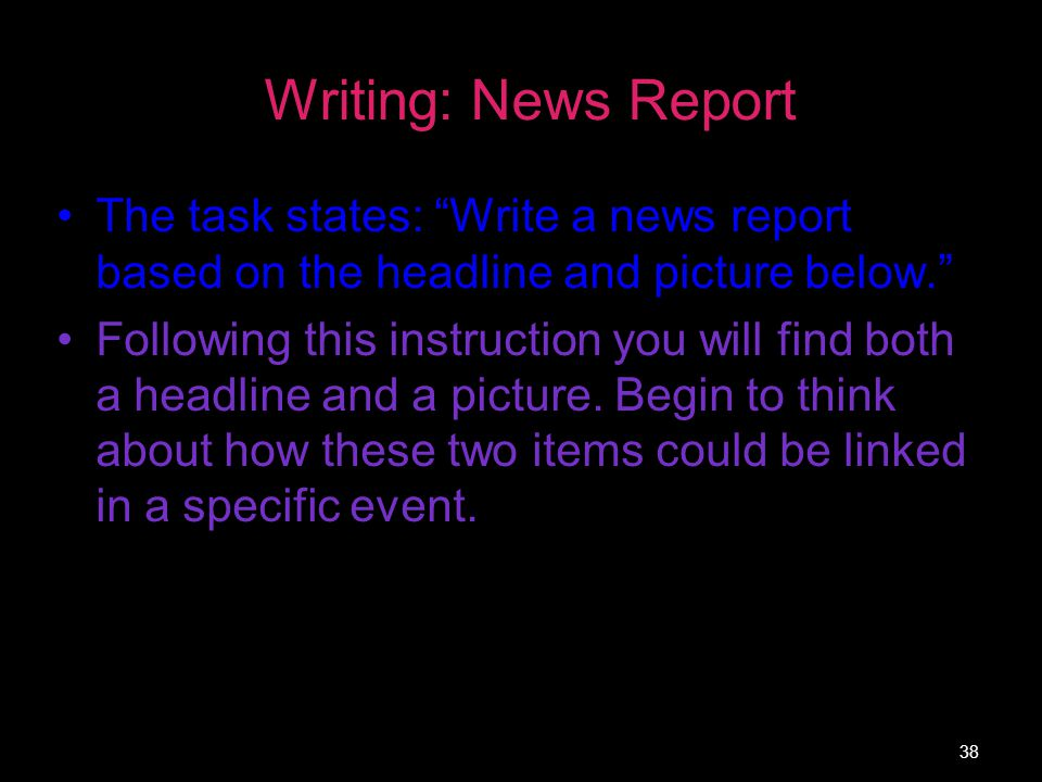 Writing: News Report The task states: Write a news report based on the headline and picture below.