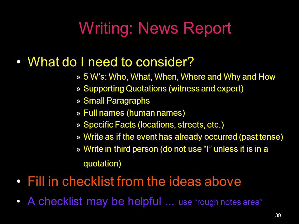 Writing: News Report What do I need to consider