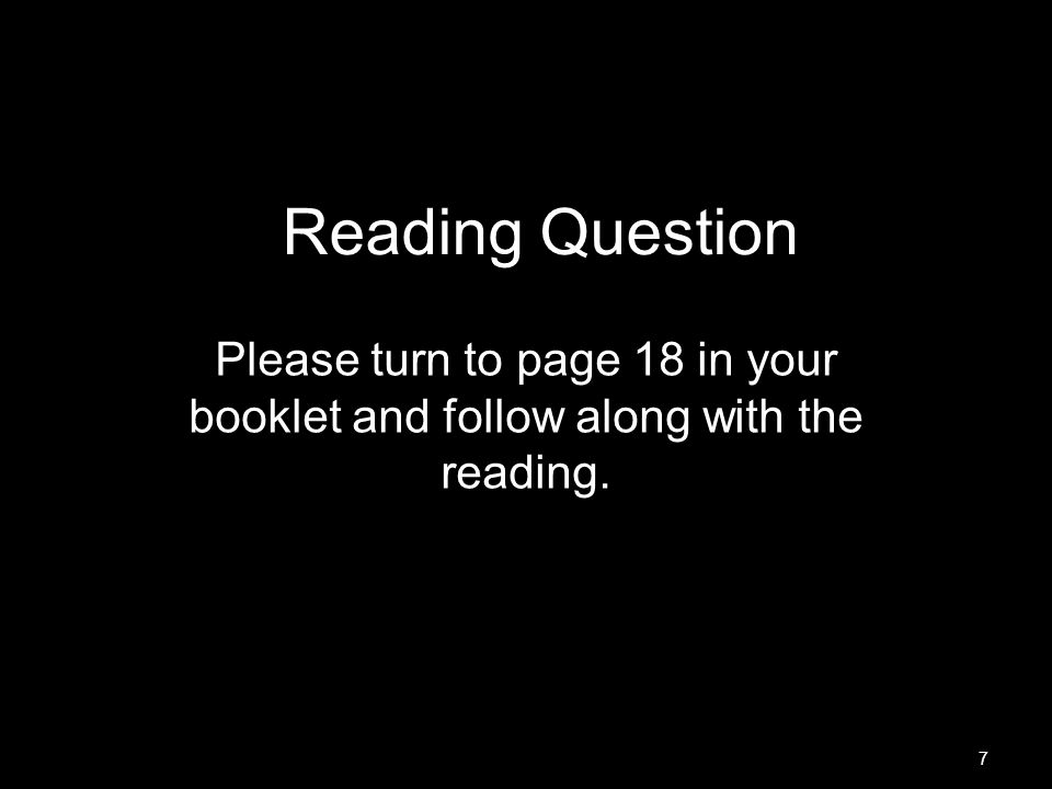 Reading Question Please turn to page 18 in your booklet and follow along with the reading. MR