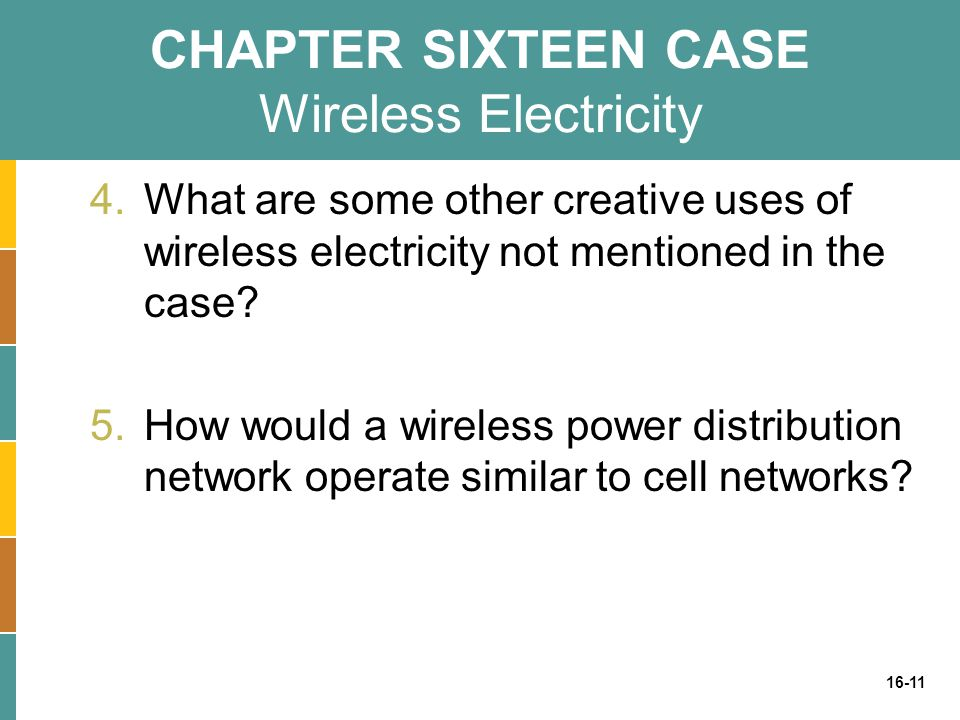 CHAPTER SIXTEEN CASE Wireless Electricity