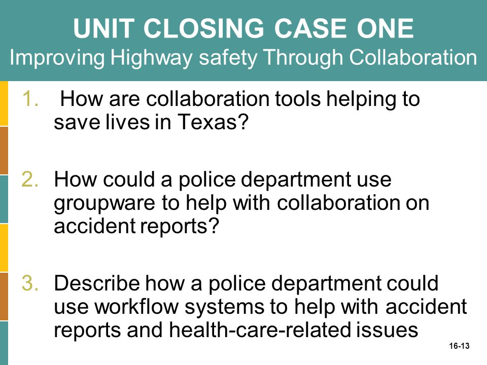 UNIT CLOSING CASE ONE Improving Highway safety Through Collaboration