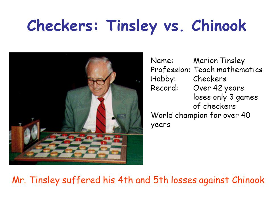 Checkers: Tinsley vs. Chinook