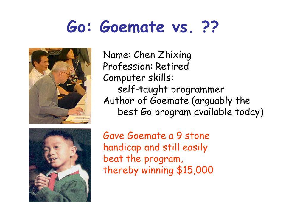 Go: Goemate vs. Name: Chen Zhixing Profession: Retired
