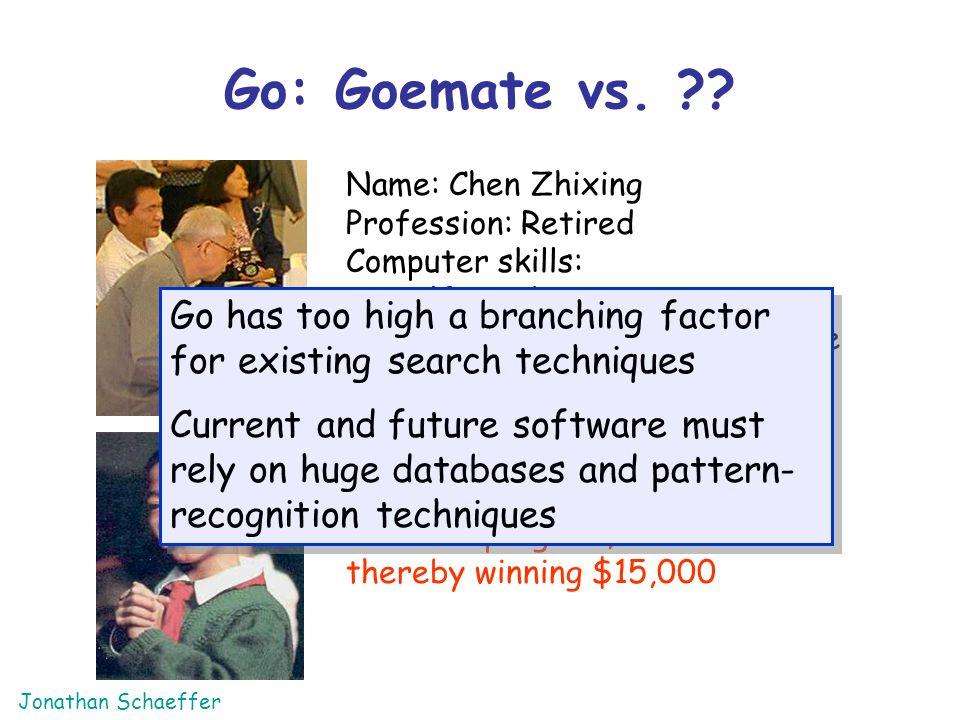 Go: Goemate vs. Name: Chen Zhixing. Profession: Retired. Computer skills: self-taught programmer.