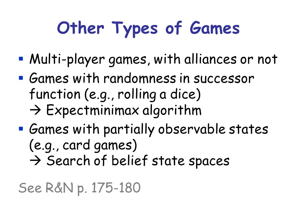 Other Types of Games Multi-player games, with alliances or not