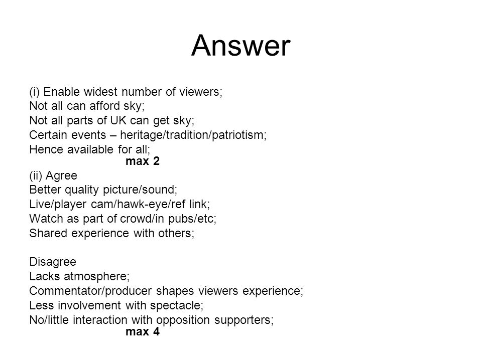 Answer (i) Enable widest number of viewers; Not all can afford sky;