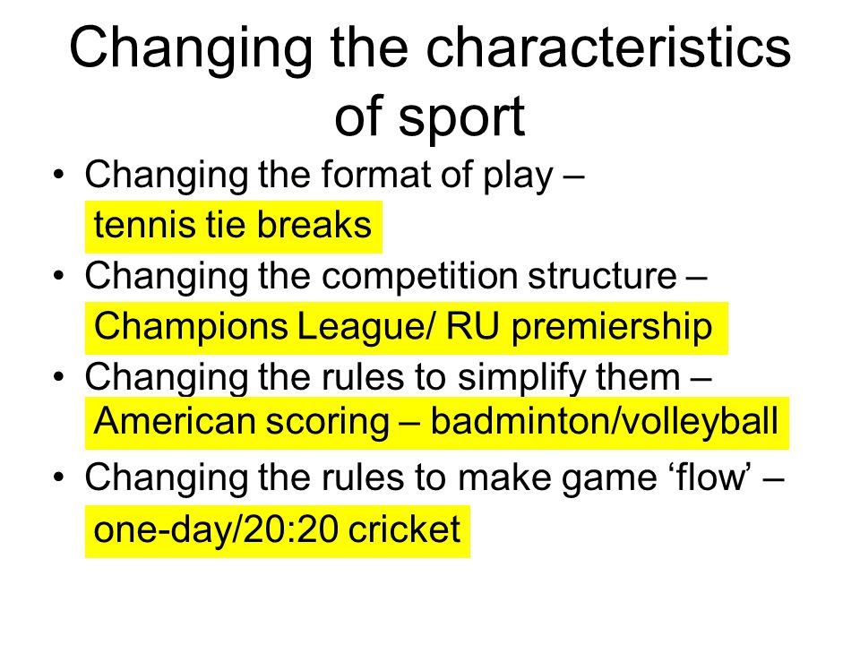 Changing the characteristics of sport