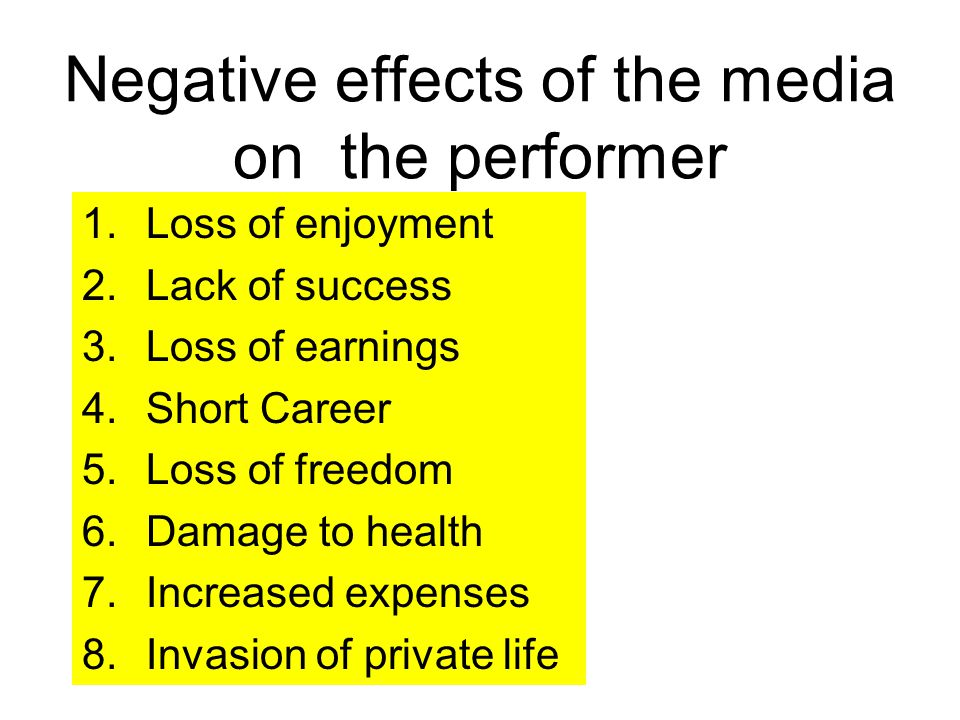 Negative effects of the media on the performer
