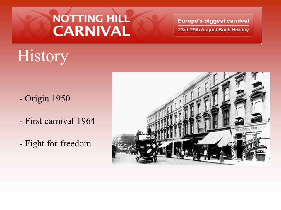 History Origin 1950 First carnival 1964 Fight for freedom