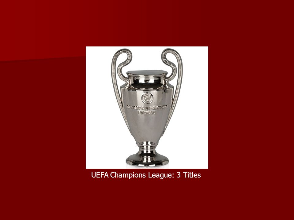 UEFA Champions League: 3 Titles