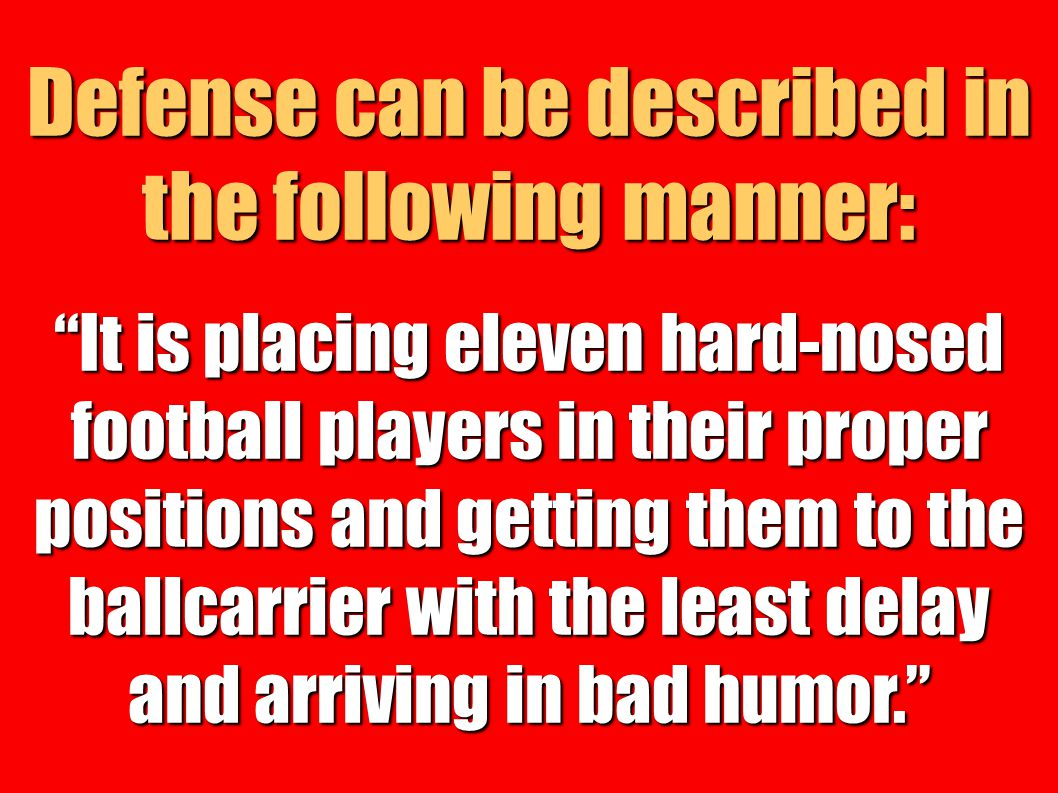 Defense can be described in the following manner:
