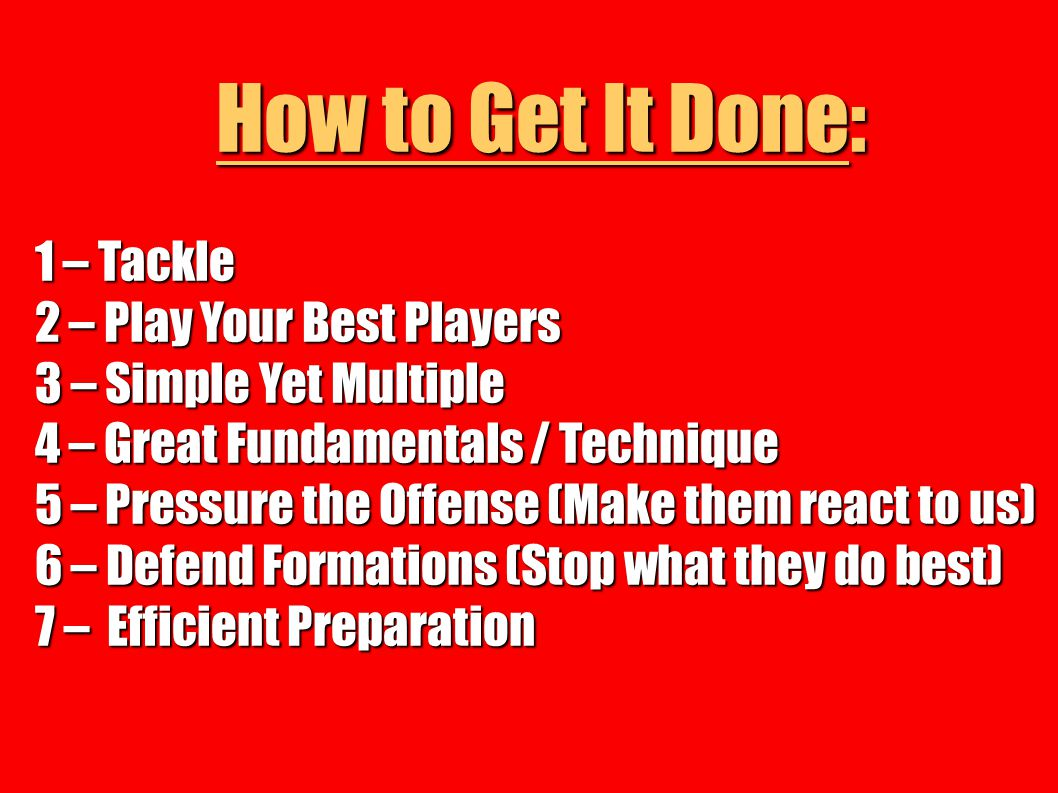How to Get It Done: 1 – Tackle 2 – Play Your Best Players