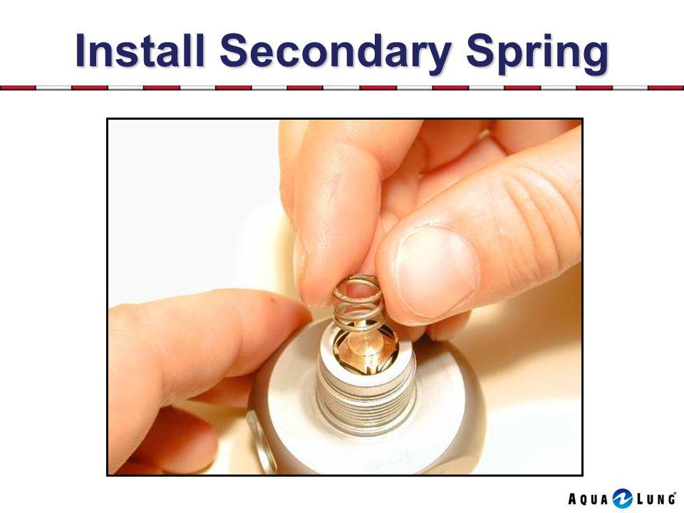 Install Secondary Spring