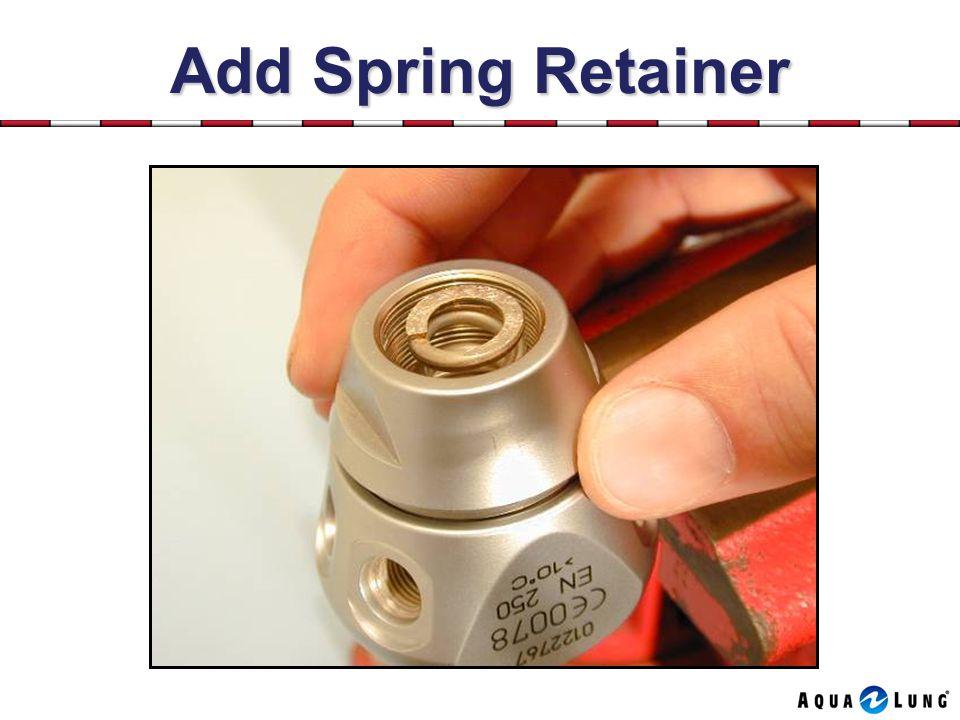 Add Spring Retainer