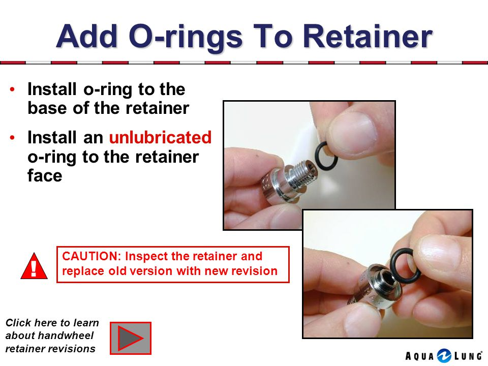 Add O-rings To Retainer