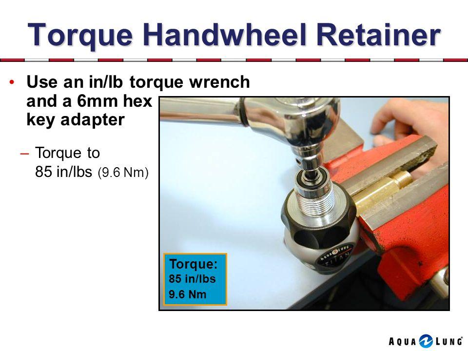 Torque Handwheel Retainer